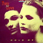 Two For Love - Hold Me 12'' 1989